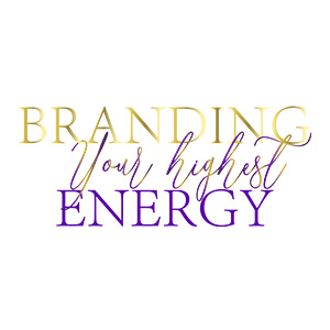 BrandingYourhighestEnergy